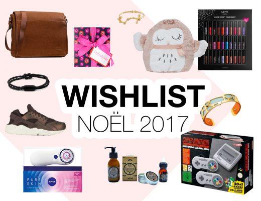 Wishlist Noël 2017 & idées cadeaux hommes et femmes - Autour de Marine