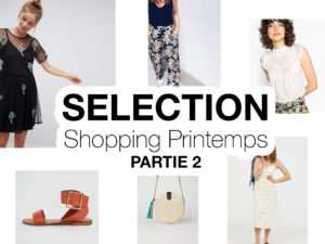 Sélection shopping printemps - Partie 2